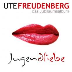Ute Freudenberg_Jugendliebe_Das Jubiläumsalbum_1012