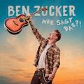 Ben Zucker_Wer sagt das?!_Album Kopie 3